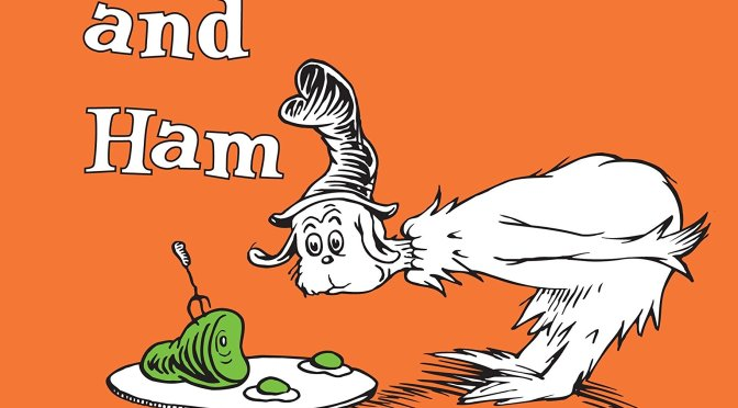 """Green Eggs and Ham"" by Dr Seuss"