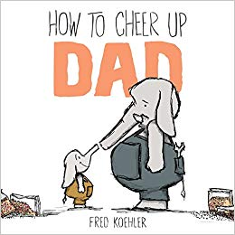 """How to cheer up dad"" by Fred Koehler"