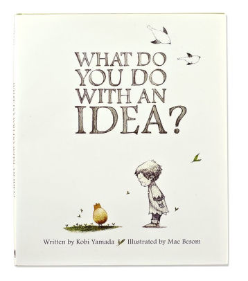 """What do you do with an idea?"" by Kobi Yamada"