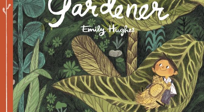 """""""The Little Gardener"""" by Emily Hughes"""