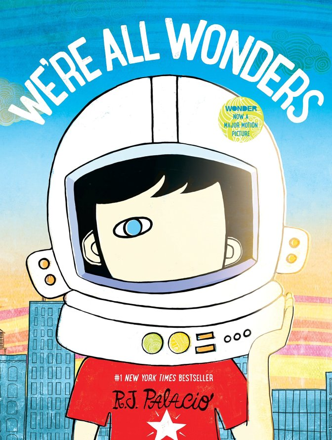 """We're All Wonders"" by R. J. Palacio"