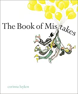 """The Book of Mistakes"" by Corinna Luyken"