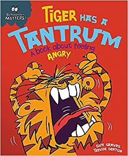 """""""Tiger Has a Tantrum"""" by Sue Graves"""